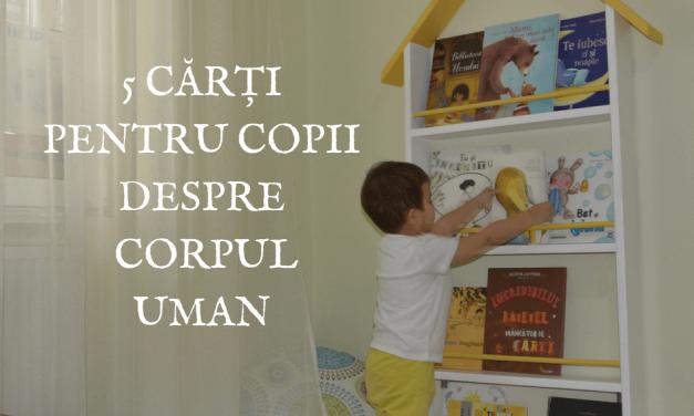 5 cărți pentru copii despre corpul uman